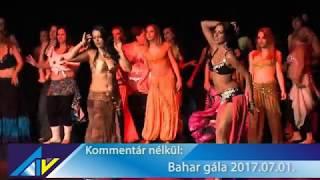 Kommentár nélkül: Bahar gála - Ajka TV 2017.07.07.
