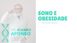 Sono e Obesidade - Dr. Alvaro Alvaro