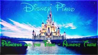 "Disney Piano - Princess and the Frog ""Almost There"" - Relaxing Piano"