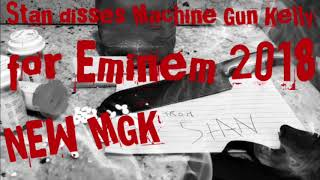 NEW MGK Diss 2018 Stan Disses Machine Gun Kelly for Eminem