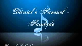 Daniel e Samuel-Saudade (Música Gospel)