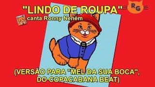"""""""Lindo de Roupa"""" - Versão para """"Mel da Sua Boca"""", do Copacabana Beat"""