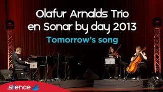 Ólafur Arnalds - Tomorrow's Song (Live Sonar by Day Barcelona 2013)