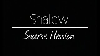 Shallow (Lady Gaga ft. Bradley Cooper Cover) - Saoirse