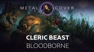 Metalborne - Cleric Beast Theme Metal Cover (Bloodborne OST)