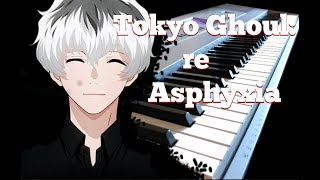 Tokyo Ghoul:Re Opening - Asphysxia / Cö shu Nie [Piano Cover]