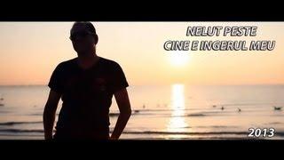 NELUT PESTE - CINE E INGERUL MEU