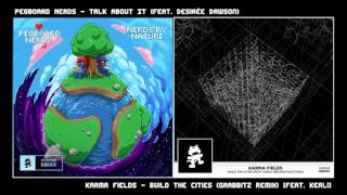 Pegboard Nerds - Talk About It VS Karma Fields - Build The Cities (Grabbitz Remix) ~ [Duality Mash]