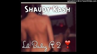 Shaudy Kash-Lil Baby Pt. 2