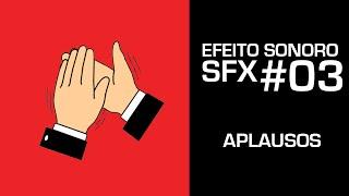 Aplausos - Efeito Sonoro - SFX #03