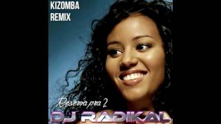 Reserva pra 2 - Kizomba Remix - Dj Radikal