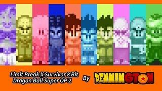 Limit Break X Survivor (DBS OP 2)  - Dragon Ball Super 8 Bit Remix