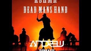 KSHMR - Dead Mans Hand (Andrew REMAKE)