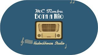 MC Timbu - Bota a Mão (Lyric Video)