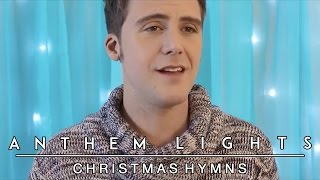 Christmas Hymns | Anthem Lights Mashup