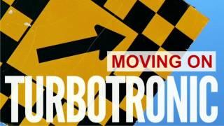 Turbotronic - Moving On (Radio Edit)