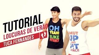 Fit Dance - Tutorial - Tuca Fernandes - Loucuras de Verão