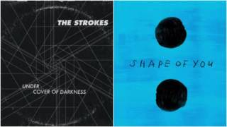 Under Shape of Darkness - The Strokes vs Ed Sheeran (Mashup)