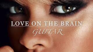 Rihanna -Love on the Brain Karaoke Guitar Instrumental backing track