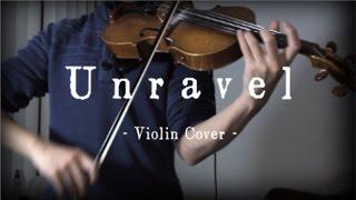 【Violin Cover】Unravel - FULL VER. feat. dj-Jo (Tokyo Ghoul OP)【Umidori】