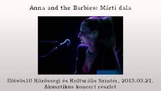 Anna and the Barbies: Márti dala, akusztikus előadás, 2013.03.21.