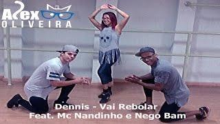 Dennis - Vai Rebolar Feat. Mc Nandinho e Nego Bam (Coreografia)