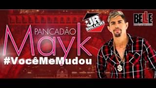 MAYK PANCADÃO - VOCÊ ME MUDOU - MÚSICA NOVA 2016