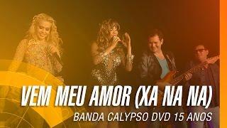 Banda Calypso - Vem meu amor (Xa na na) (DVD 15 Anos Ao Vivo em Belém - Oficial)