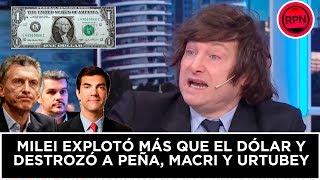 Milei explotó más que el dólar y DESTROZÓ a Peña, Macri y Urtubey