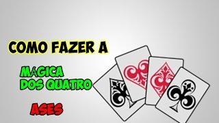 🔵COMO FAZER A MÁGICA DOS QUATRO ASES #01