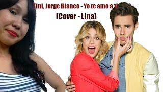 Tini, Jorge Blanco - Yo te amo a ti (Cover de la chica rusa)