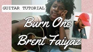 BURN ONE - BRENT FAIYAZ | GUITAR TUTORIAL