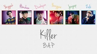 KILLER - B.A.P (비에이피) [HAN/ROM/ENG COLOR CODED LYRICS]