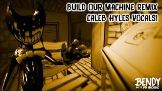 [EDIT] Build Our Machine remix + Caleb Hyles vocals