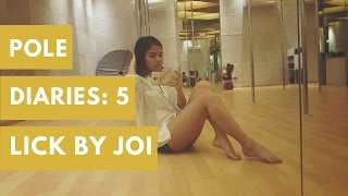 Pole Diaries no. 5 Licky by Joi Pole Beginner's | supershyr