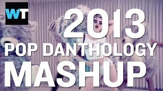 Pop Danthology Releases 2013 Mashup | What's Trending Now