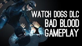 Watch Dogs DLC Gameplay - Bad Blood Gameplay Preview