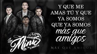 (LETRA) ¨MÁS QUE AMIGOS¨ - Los Minis de Caborca (Lyric Video)