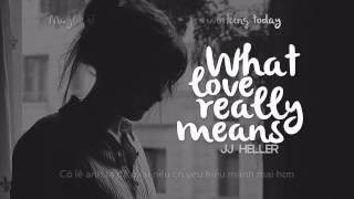 Lyrics + Vietsub    What Love Really Means    JJ Heller