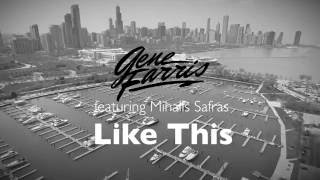 Gene Farris & Mihalis Safras - Like This (OFFICIAL MUSIC VIDEO)