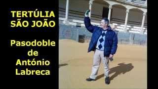 TERTÚLIA SÃO JOÃO pasodoble de ANTÓNIO LABRECA