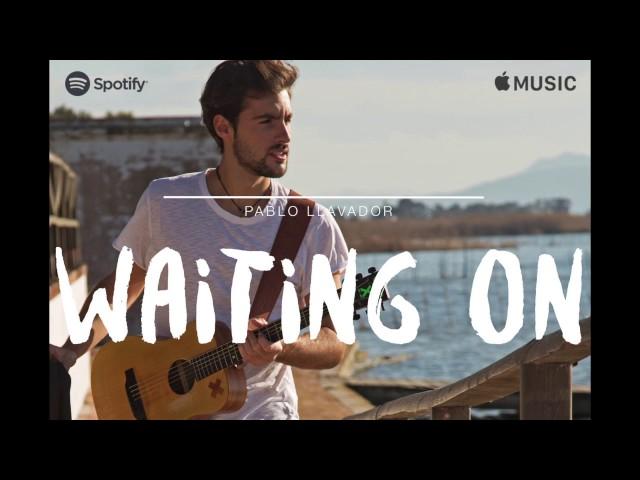 """Vídeo de la canción """"Waiting On"""" de Pablo Llavador."""