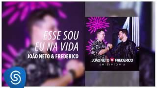 João Neto & Frederico - Esse Sou Eu Na Vida (Áudio Oficial)