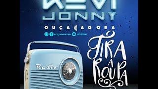 KEVI JONNY - TIRA A ROUPA | CD REPERTÓRIO 2017 (ÁUDIO OFICIAL)