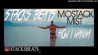 MOSTACK x MIST TYPE BEAT 2018 | HOW I WANNA | PROD BY STACKSBEATS