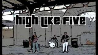 "High Like Five - ""No Dice"""
