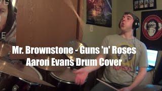 Aaron Evans : Mr. Brownstone - Guns N' Roses (Drum Cover)