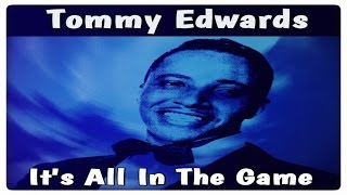 Tommy Edwards - It's All In The Game #HIGH QUALITY SOUND