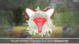 Melanie Martinez - Carousel (KXA Remix) (Bass Boosted)