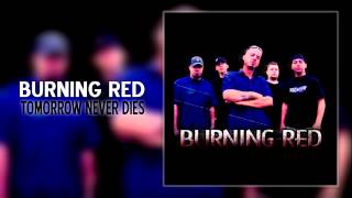 Burning Red - Tomorrow Never Dies